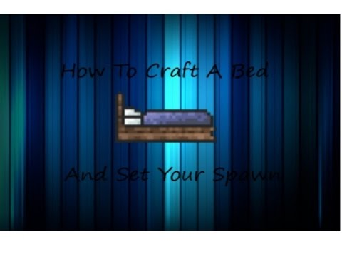 Terraria How To Make Bed And Set Your