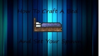 Terraria How Make Bed And Set Your