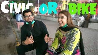 Civic wala hona chaiye ya BIKE wala- Girls dramatic thinking| Zahid nazir