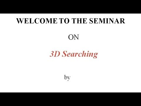 Seminar Report : Seminar Topics : 3D Searching
