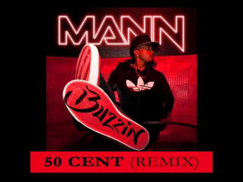 Mann - Buzzin Ft 50 Cent