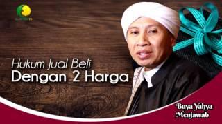 Hukum Jual Beli Dengan 2 Harga | Buya Yahya Menjawab