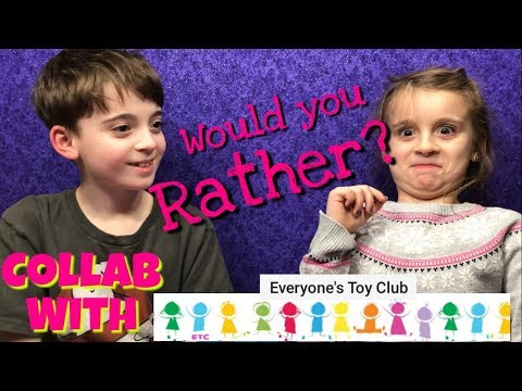 Would You Rather Kids Edition! ~ Collaboration with Everyone's Toy Club