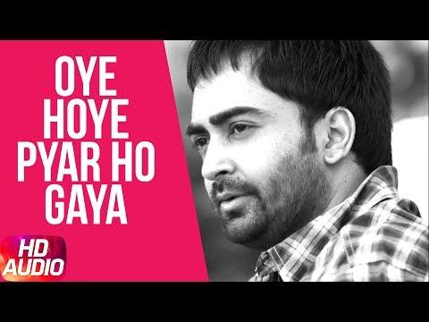 Latest Punjabi Song 2017 | Oye Hoye Pyar Ho Gaya (Audio Song) | Sharry Mann | Speed Records