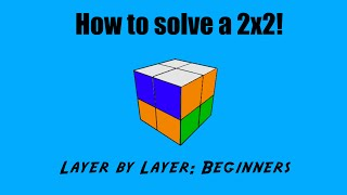 [hutch] How To Solve A 2x2 Rubik's Cube: Beginner, Layer By Layer