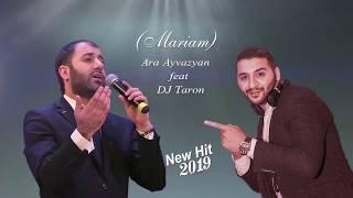 Скачать Ara Ayvazyan Dj Taron MARIAM Cover By Aram Asatryan New Hit 2019