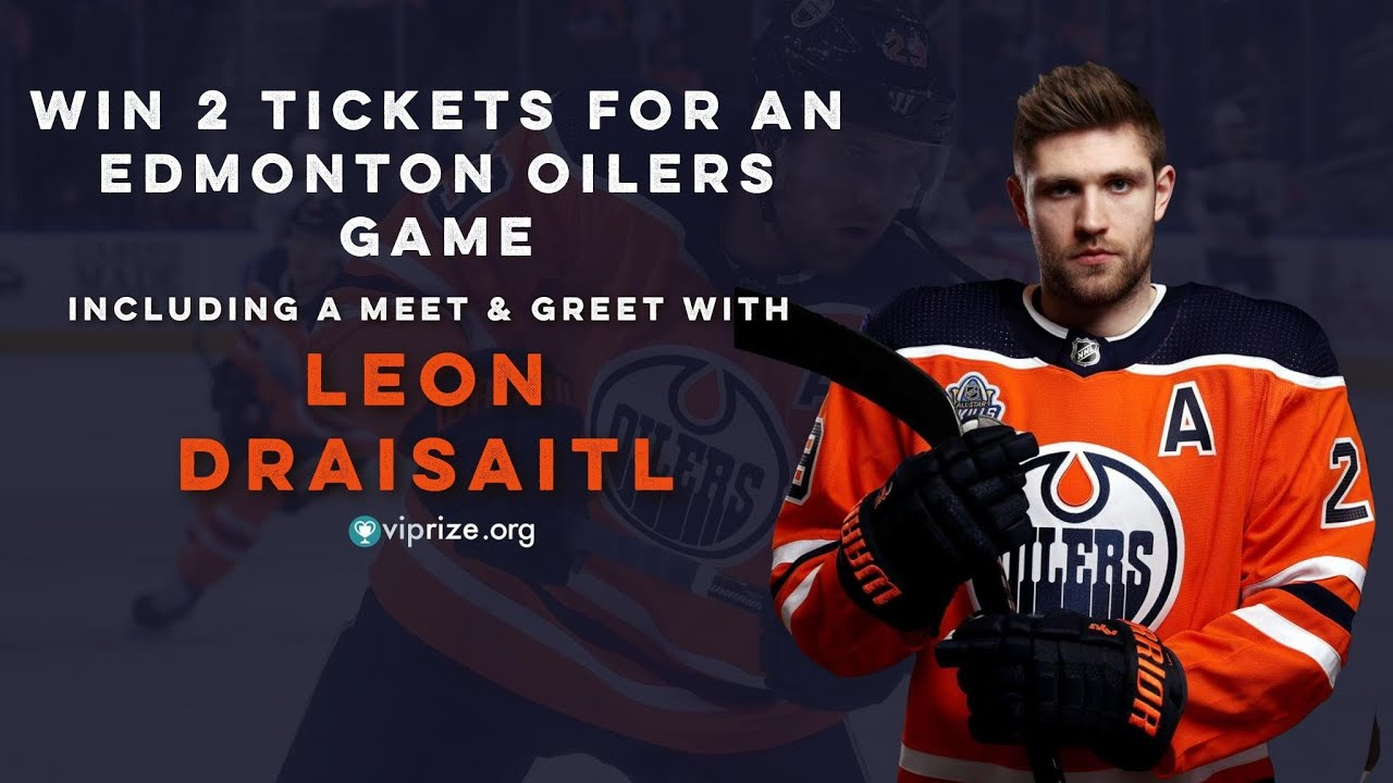 Win 2 Tickets For An Edmonton Oilers Game Including A Meet Greet With Leon Draisaitl Youtube