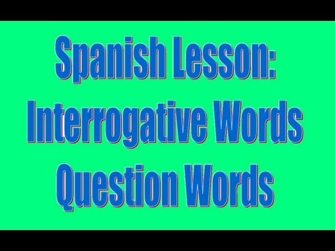 Spanish Lesson: Interrogative (question) words - YouTube