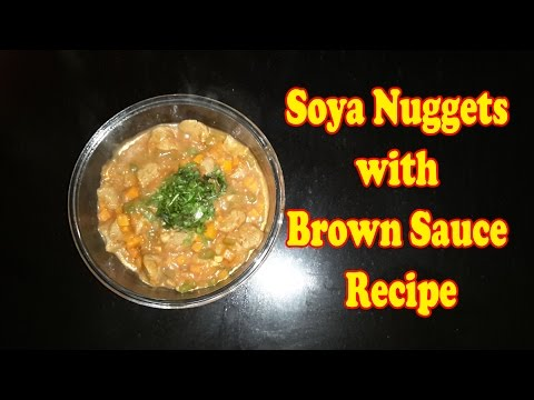 Soya Nuggets with Brown Sauce Recipe | Soya Nuggets Recipe for Weight Conscious People