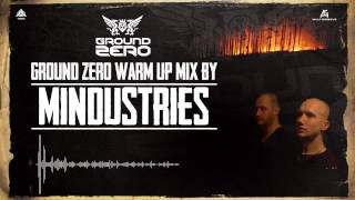 Ground Zero Festival 2013 | Warm-up mix by Mindustries