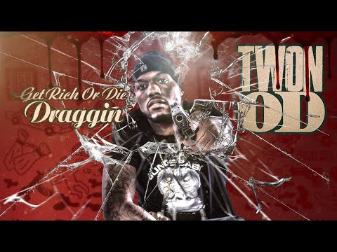 Get Rich Or Die Draggin By TWON O.D [FULL MIXTAPE] (DabTV Exclusive)