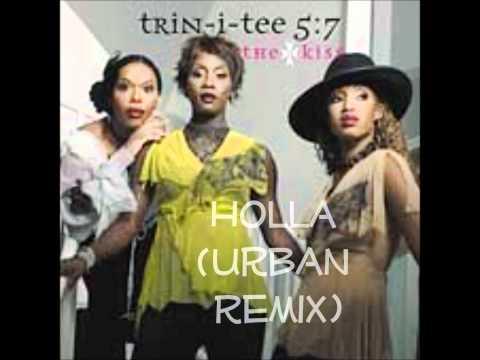 Trin-I-Tee 5:7- Holla (Urban Remix)
