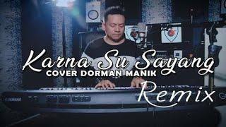 KARNA SU SAYANG REMIX - Cover by. DORMAN MANIK - Remix by. DS STUDIO