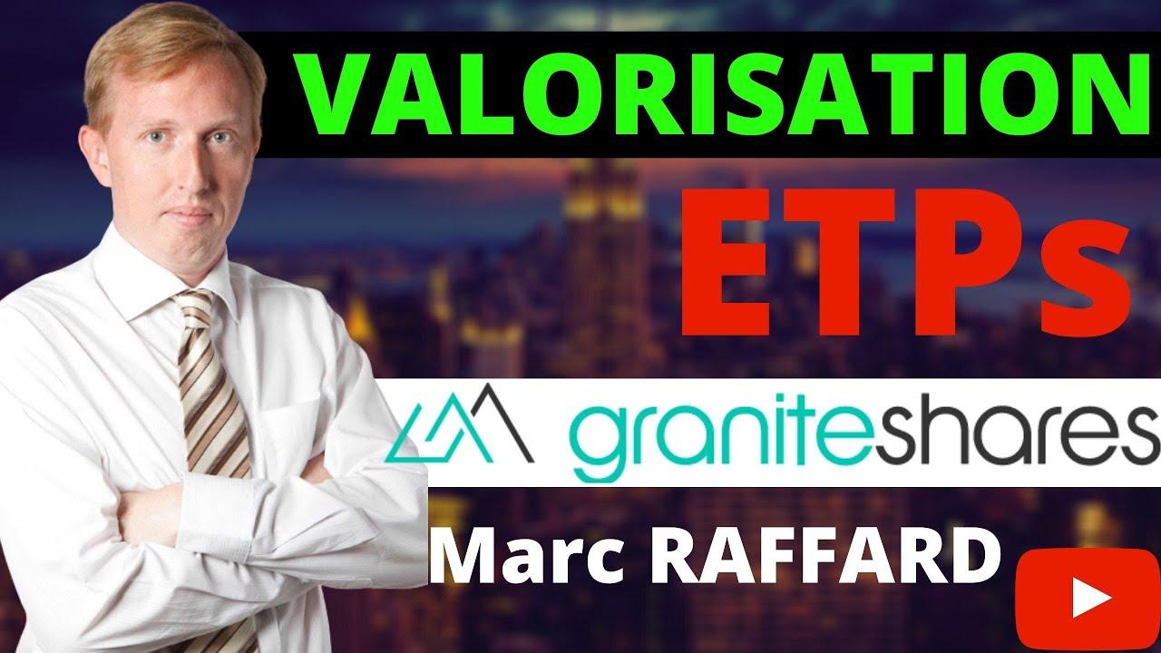 Valorisation des ETPs - GraniteShares