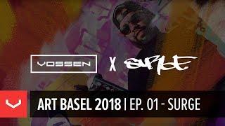 Vossen Art Basel 2018   Episode 1   Vossen x IllSurge