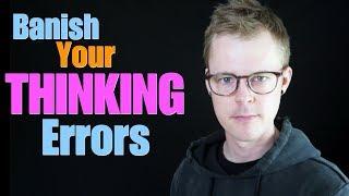 Banish Your Thinking Errors