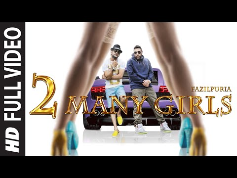 '2 Many Girls' FULL VIDEO SONG | Fazilpuria, Badshah...