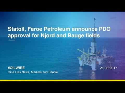 Statoil, Faroe Petroleum announce PDO approval for Njord and Bauge fields