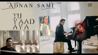 Gambar cover Tu Yaad Aya - Adnan Sami ft Sami (Full Video Song)