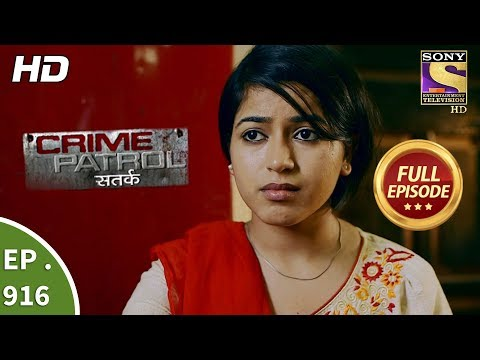 Crime Patrol Satark – Ep 916 – Full Episode – 5th May, 2018