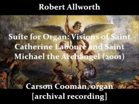 Robert Allworth — Suite for Organ: Visions of Saint Catherine Labouré and Saint Michael (2001)