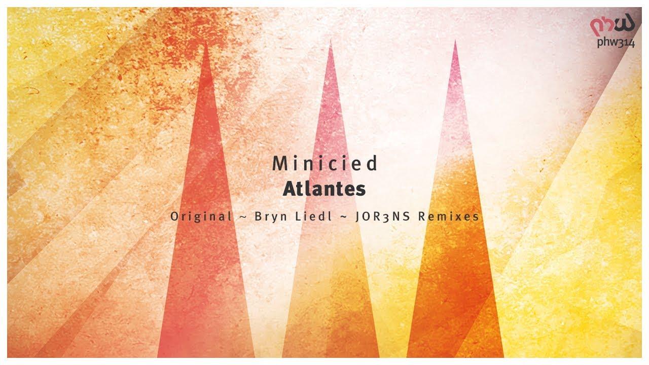 Download Minicied - Atlantes (Bryn Liedl Remix) [PHW314]