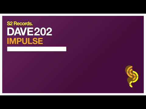 Dave202 - Impulse (Original Club Mix)