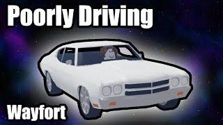 Poorly Driving in Wayfort (Roblox)