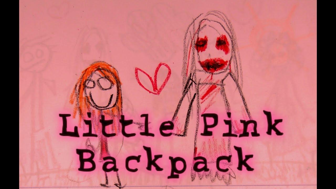 CREEPYPASTA:【 Little Pink Backpack 】 - YouTube