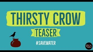 Thirsty Crow TEASER | A song on save water awareness