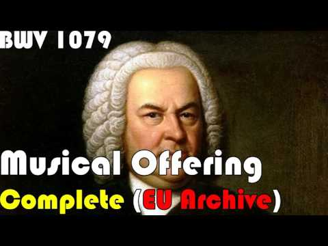 Bach, The Musical Offering, Complete Performance, BWV 1079 - CMC
