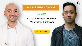 3 Creative Ways to Attract Your Ideal Customer | Ep. #357