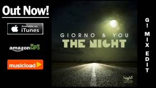 Giorno & You - The Night (G! Mix Edit) /// VÖ: 28.02.2014