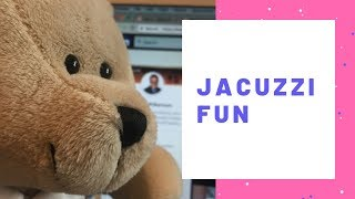 Bobby the Bear experiences his first Jacuzzi Tub