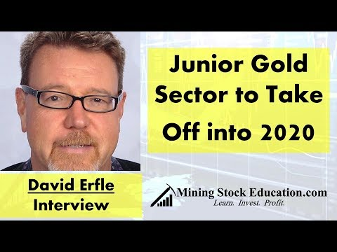 Junior Gold Sector To Take Off Into 2020 Says David Erfle