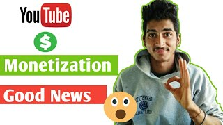 Youtube Monetization Good News || Monetize your videos