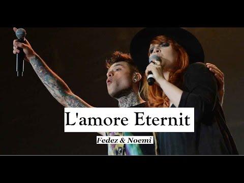 Fedez Ft. Noemi - L'amore Eternit TESTO