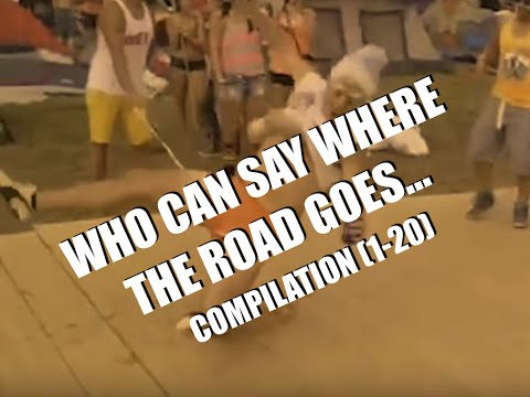 Who can say where the road goes... - Compilation (1-20)