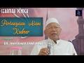 Ceramah Pendek : Pertanyaan Alam Kubur oleh KH. Abdul Rasyid Abdullah Syafii