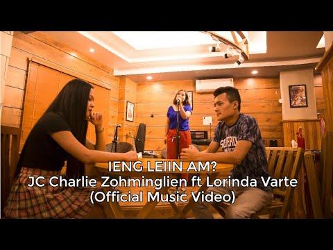 Ieng leiin am? - JC Charlie Zohminglien ft Lorinda Varte (Official Music Video)