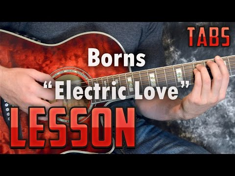 Borns-Electric Love-Guitar Lesson-Tabs-Easy Acoustic Songs-Zella Day-How to play