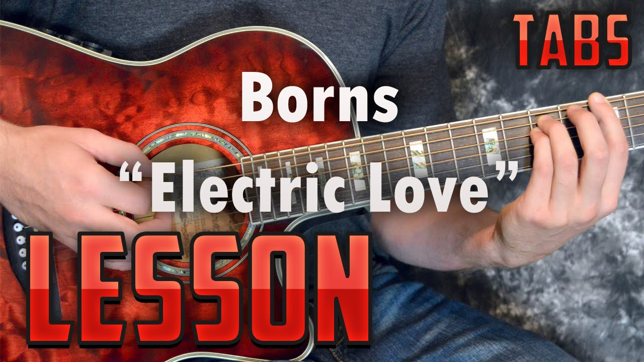 borns electric love guitar lesson tabs easy acoustic songs zella day how to play youtube. Black Bedroom Furniture Sets. Home Design Ideas