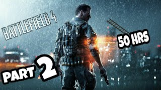 [BF4] Railroad to 50 hours PART 2