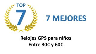 ⌚📡👶 Los 7 Mejores Relojes con GPS para niños ⌚📡👶