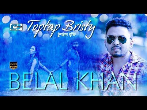Tuptap Bristy | Belal Khan | Official Music Video | Bangla Hit Song