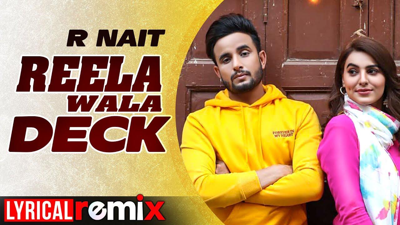 Reela Wala Deck (Lyrical Remix) | R Nait Ft Labh Heera | Ginni Kapoor | Exclusive Punjabi Song on NewSongsTV & Youtube