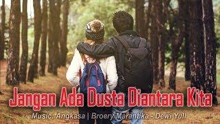 Jangan Ada Dusta Diantara Kita | Angkasa | Broery Marantika ⏩ Cover