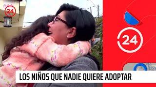 Reportajes 24: Los niños que nadie quiere adoptar | 24 Horas TVN Chile