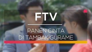Video FTV SCTV - Panen Cinta di Tambak Gurame download MP3, 3GP, MP4, WEBM, AVI, FLV Oktober 2018