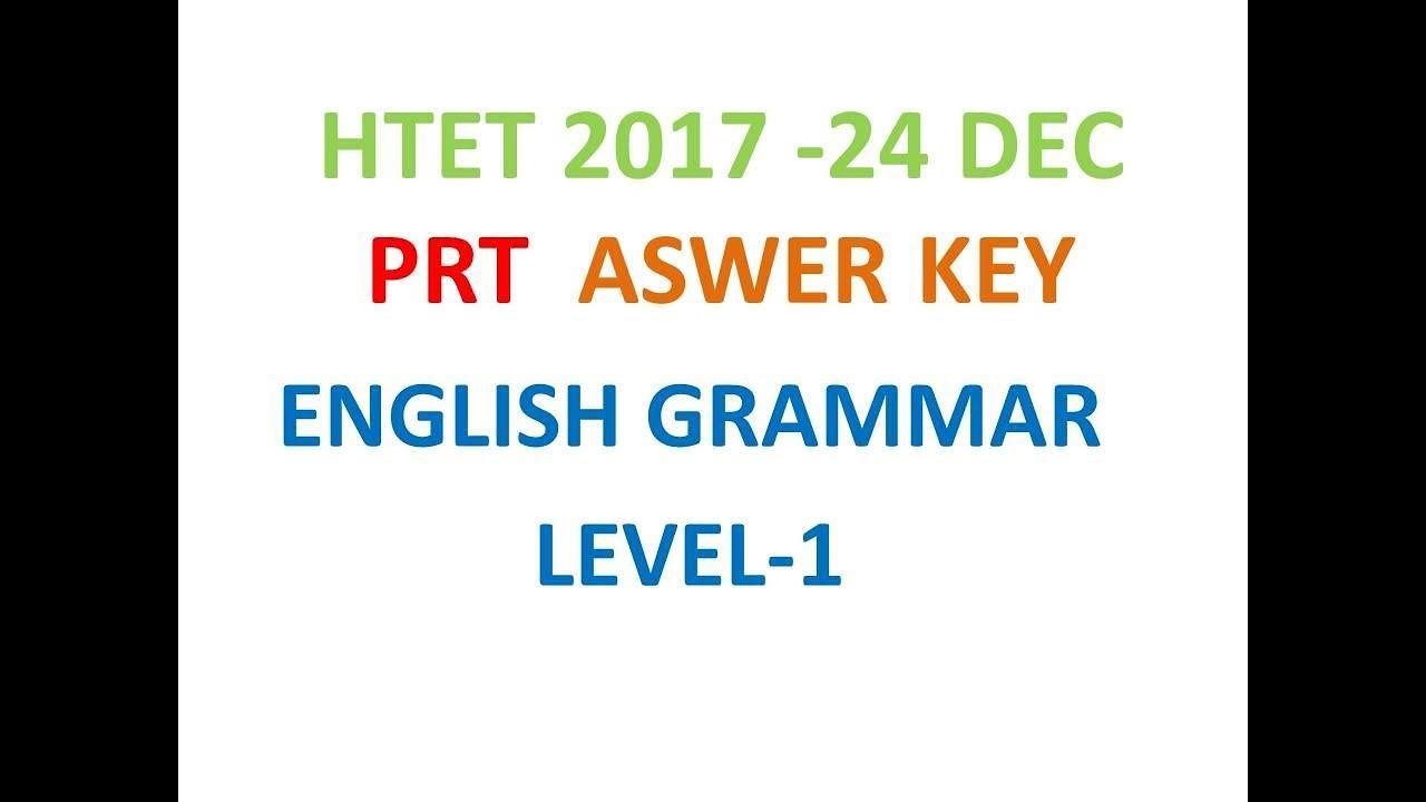 HTET EXAM 2017 ENGLISH ANSWER KEY PRT LEVEL-1 , ENGLISH ...
